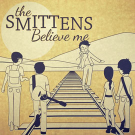 Believe Me by the Smittens